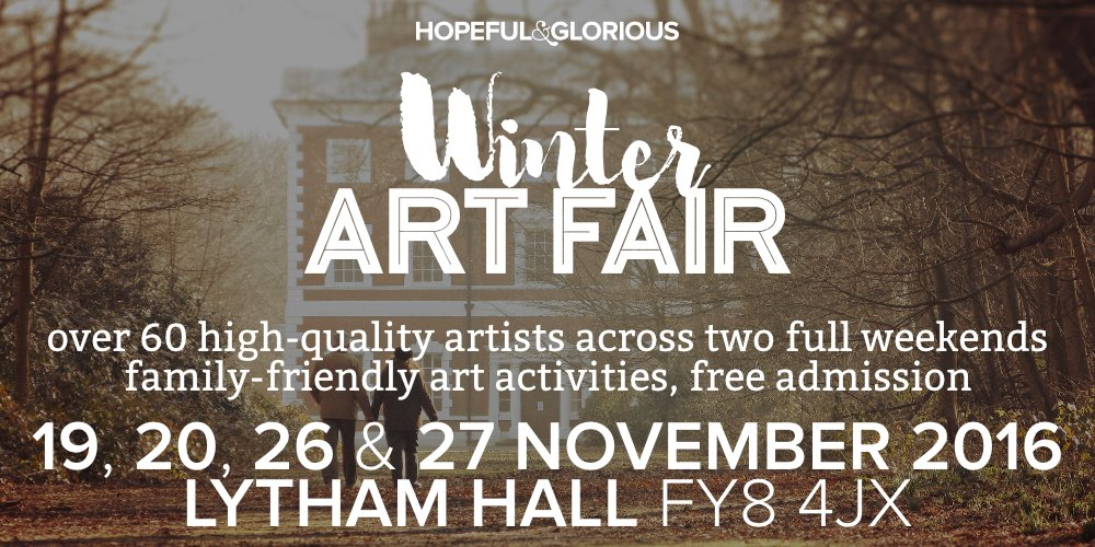 Hopeful & Glorious Winter Art Fair at Lytham Hall Flyer