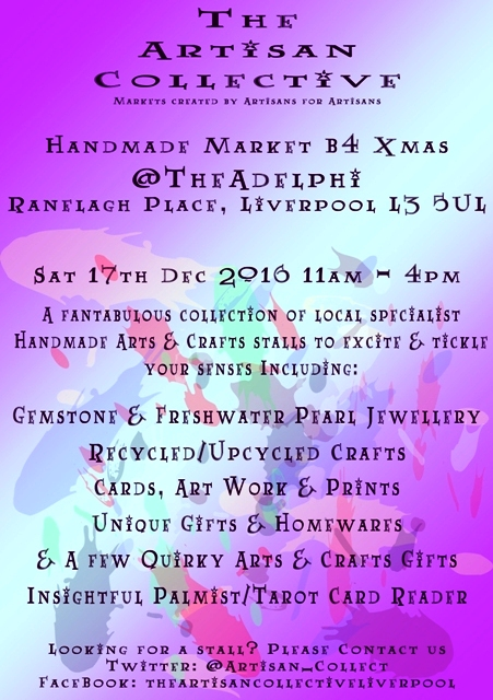 The Artisan Collective - Handmade Arts & Crafts B4 Xmas  Market @TheAdelphi Flyer